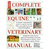 The Complete Equine Veterinary Manual (A David & Charles Book) de Tony Pavord,Marcy Pavord