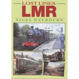 Lost Lines: London Midland Region: Midland Region - Nigel Welbourn