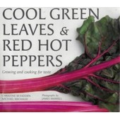 Cool Green Leaves And Red Hot Peppers de Christine McFadden,Michel Michaud