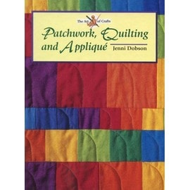 Patchwork, Quilting and Applique - Dobson Jenni
