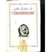 Petite Histoire De L'existentialisme - Suivie De Kafka Et Kierkegaard - Commentaires de WAHL J.