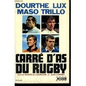 Dourthe - Lux - Maso - Trillo - Carre D'as Du Rugby de DE LABORDERIE R./ CORMIER J.