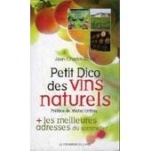 Petit Dico Des Vins Naturels - + Les Meilleures Adresses Du Sommelier. de BOTTE JEAN CHARLES
