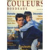 Couleurs Bordeaux N�6 - Edition 99 - Portraits Isabelle Jupp� Fran�ois De La Giroday Claude Villers - Herm�s L'as Des Carr�s - Louis Vuitton La Passion Du Voyage - Baccarat Le Cristal ... de COLLECTIF
