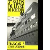 3eme Salon Du Livre De Bordeaux - Hangar 5 - 5 Au 8 Octobre de COLLECTIF
