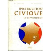 Instruction Civique - Le Departement 5e de GOSSOT H. / CRUCHET M.