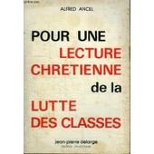 Pour Une Lecture Chretienne De La Lutte Des Classes de alfred ancel