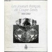 Les Joueurs Francais De Coupe Davis 1904-2002 de COLLECTIF