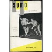 Sumo : Sport De Combat Japonais / Histoire, Technique, Philosophie. de THIBAULT CLAUDE