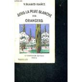 Sous La Pluie Blanche Des Orangers de BLASCO-IBANEZ V.
