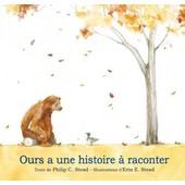 Ours A Une Histoire � Raconter de Philip C. Stead