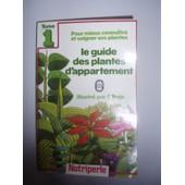 Le Guide Des Plantes D'appartement Tome 1 de Nutriperle