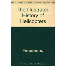 The Illustrated History of Helicopters d'occasion  Livré partout en France