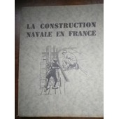 La Construction Navale En France de collectif