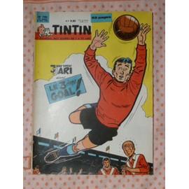 Tintin Le Journal Des Jeunes De 7 A 77 Ans N� 706 - 3 Mai 1962 - Jimmy Torrent Jari : Le 3eme Goal. 706