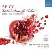 Spicy : Exotic Music For Violin - Heinrich Ignaz Von Biber