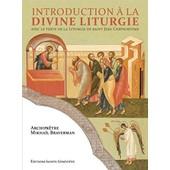 Introduction � La Divine Liturgie Avec Le Texte De La Liturgie De Jean Chrysostome de Mikha�l BRAVERMAN