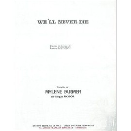WE'LL NEVER DIE [Partition] by FARMER Mylene