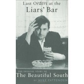 Last Orders At The Liars Bar: The Official Story Of The Beautiful South de Mike Pattenden
