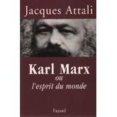 Karl Marx Ou L'esprit Du Monde de jacques attali