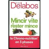 Mincir Vite Et Reser Mince- La Chrono Nutrition En 3 Phases de DELABOS DR