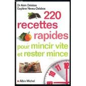 220 Recettes Rapides Pour Mincir Vite Et Rester Mince de DELABOS DR
