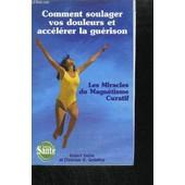 Comment Soulager Vos Douleurs Et Accelerer La Guerison - Les Miracles Du Magnetisme Curatif / Collection Sante de DEHIN R./ H. GODEFROY C.