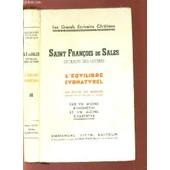 Saint Francois De Sales - Extraits Des Lettres - L'equilibre Surnaturel / Collection Les Grands Ecrivains Chretiens. de PAR UN MOINE BENEDICTIN ET UN MOINE CHARTREUX