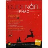 Guide Noel Fnac - Ventes Priv�es & Bons Plans Avec La Carte Fnac, ... de COLLECTIF
