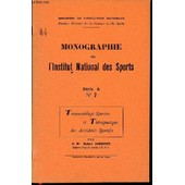 Monographie De L'institut National Des Sports N�7 / Serie A - Traumatologie Sportive Et Therapeutique Des Accidents Sportifs. de DOCTEUR ANDRIVET ROBERT