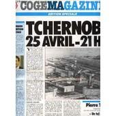 Cogemagazine : Le Journal D'information Interne De Cogema / Mai - Edition Speciale : Tchernobyl 25 Avril - 21h23 / Radioactivite Et Sante / Surete Dans Les Installations Du Cycle Du ... de COLLECTIF