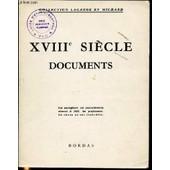 Xviii Eme Siecle Documents - Collection Lagarde Et Michard. de GRENET ANDRE