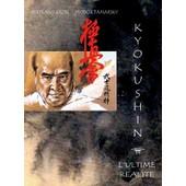 Kyokushin - L'ultime R�alit� de Bertrand Kron