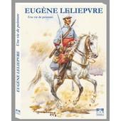 Eugene Leliepvre Une Vie De Peinture de SYLVIE LELIEPVRE BOTTON