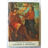Xvii� Si�cle (Xvii�me, Xvii �, 17�, 17�me, 17 �me S) - Les Grands Auteurs Fran�ais Du Programme Iii (3). de Andr� Lagarde et Laurent Michard.