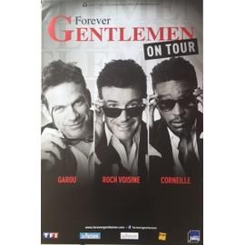 Gentelemen Forever - Garou - Roch Voisine - Corneille - AFFICHE / POSTER Livré Roulé