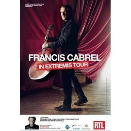 Francis CABREL - In Extremis Tour - AFFICHE / POSTER Livré Roulé