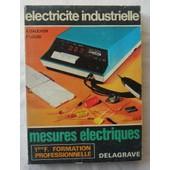 �lectricit� Industrielle - Tome Iii (3) : Les Mesures �lectriques. de A. Galichon, F. Lucas.