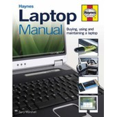 Laptop Manual: Buying, Using And Maintaining A Laptop de Gary Marshall