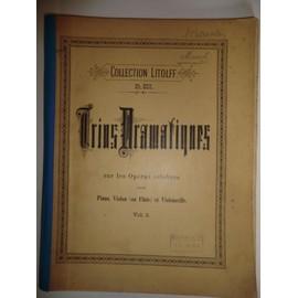 Trios dramatiques vol II piano,violon (ou flute) violoncelle sur les operas celebres de Vilbac et lefort