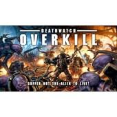 Warhammer 40,000 ( 40k ) - Deathwatch Overkill - En Francais