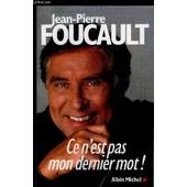 Ce N Est Pas Mon Dernier Mot! de jean-pierre foucault