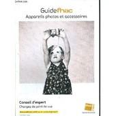 Guide Fnac - Appareils Photos Et Accessoires - Conseil D'expert Changez De Point De Vue de COLLECTIF
