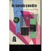 Le Savoir-Coudre - Le Cours De Couture De Femmes D'aujourd'hui - L'assemblage - Le Fini - Les Secrets Du Metier de JAQUE LINE
