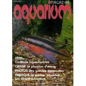 Aquarium Magazine N� 5 F�tes Cadeayx Aquariophiles - Caviar Le Plancton D'�tang - Photos Des Gueules �tonnantes - Pratique Le Premier Aquarium Les D�min�ralisateurs. de COLLECTIF
