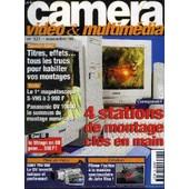 Camera Video & Multimedia N�121 - Titre, Effets : Tous Les Trucs Pour Habiller Vos Montages, 4 Stations De Montage Cl�s En Main, ... de COLLECTIF