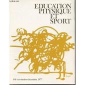 Education Physique Et Sport N�148 / Novembre-Decembre 1977 - Elections L�gislatives 8 Questions Aux 5 Groupes Parlementaires : Parti Communiste Fran�ais Parti R�publicain Parti Socialiste ... de COLLECTIF