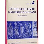 Le Nouveau Livre De Musique Et De Chant 5� de Paul Pittion