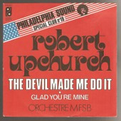 The Devil Made Me Do It / Glad You'r - Robert Upchurch