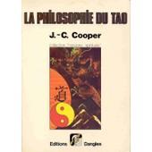 La Philosophie Du Tao de J-C Cooper